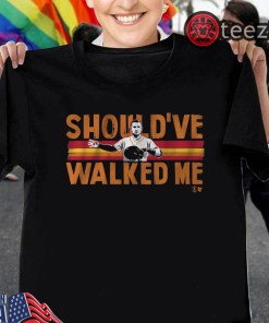 Should've Walked Me Tee Alex Bregman Shirt