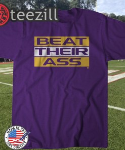 Beat Their Ass Shirt - Baton Rouge Football Shirts