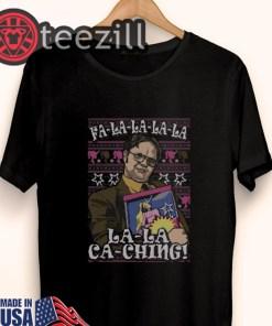 Dwight Schrute Fa La La La La La Ca Ching Ugly Christmas Shirt