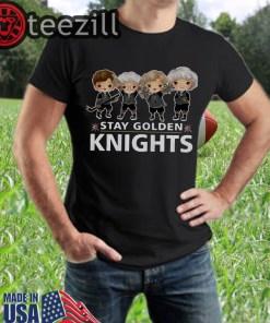 Golden Girls Stay Golden Knights Vegas Shirts