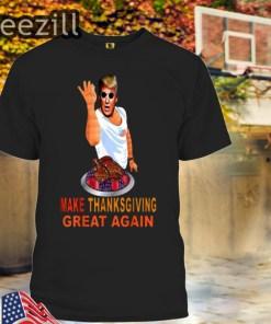 Make Thanksgiving Great Again Trump Mashup Salt Bae Turkey Tshirt