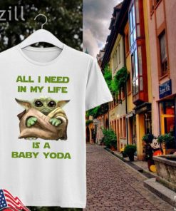 New! All I Need In My Life Is A Baby Yoda Shirts