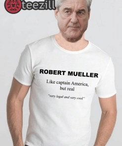 ROBERT MUELLER Like Captain America but Real Very Legal and Very Cool Shirt