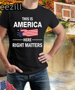 United States this is America here right matters tshirt