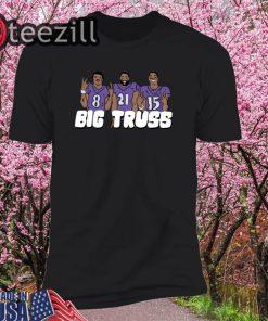 Big Truss Shirt - Lamar Jackson, Mark Ingram, Marquise Brown