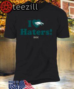 I Love Haters T-Shirts Philadelphia Eagles DGK