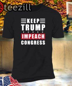 Keep Trump Impeach Congress Supporters Trump 2020 T-Shirt