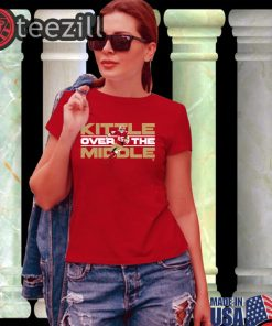 Kittle over the middle - George Kittle - TShirts