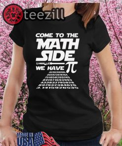 Math Pi Dark Side Funny Come To The Math Side T-shirts