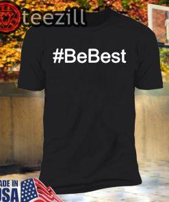 Melania Trump Be Best Shirts #BeBest