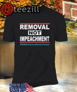 Remove Not Impeach Trump' T-Shirt