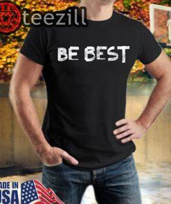 Trump Be Best T-Shirt #BeBest Shirt