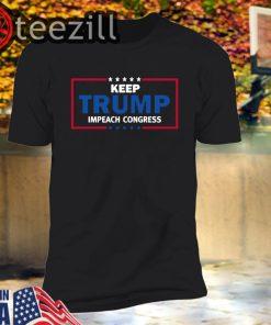 United States Keep Trump Impeach Congress Shirt