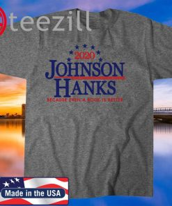 2020 Johnson Hanks Because Even A Rock Is Better TShirt - Quote