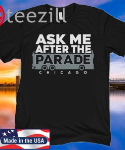 Ask Me After the Parade Shirt Chicago Baseball Tshirt