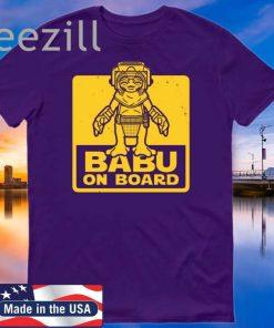 BABU ON BOARD T-SHIRT