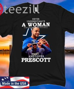 Dallas Cowboys Never underestimate a woman who understands football and loves Prescott Tshirt