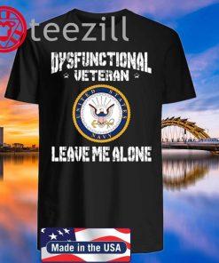 Dysfunctional Veteran Leave Me Alone Shirt, hoodie