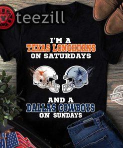 Texas Longhorns On Satudays And A Dallas Cowboys On Sundays Shirt