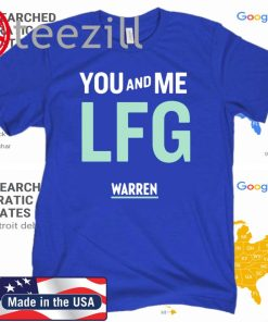 You and Me LFG Warren 46 - 2020 US Shirt