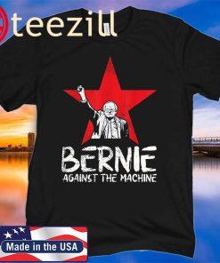 Bernie Sanders Against The Machine Red Star 2020 President TShirts