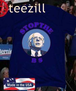 Bernie Sanders Stop The Bs 2020 US T-Shirt