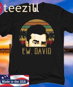 Ew David Funny Retro Vintage Meme Cool 2020 Shirt
