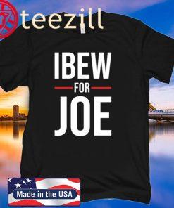 IBEW for Joe – Joe Biden 2020 Shirt