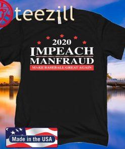 Impeach Manfraud Make Baseball Great Again 2020 Shirt
