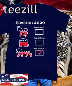 Joe Exotic Campaign Exotic Election 2020 Unisex Shirt