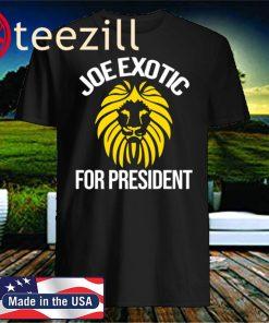 Joe Exotic For Governor Joe Exotic For President T-Shirt