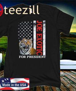Joe Exotic for President Tiger King 2020 Flag T-Shirts