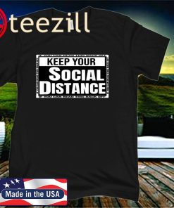 Keep Your Social Distance If You Can Read This Back off unisex Shirt