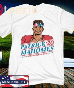 Patrick Mahomes 2020 Commander In Chief Shirt