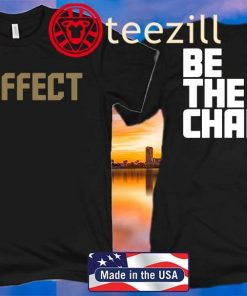 BE THE CHANGE +1 EFFECT SHIRT