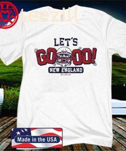 LET'S GO NEW ENGLAND PATRIOTS SHIRT