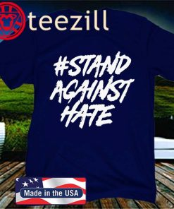 #Stand Against Hate 2020 T-Shirt