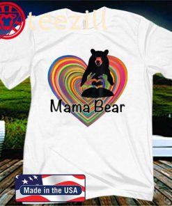 MAMA BEAR LGBT MOM GIFT T-SHIRT