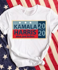 Kamala Harris Also Joe Biden Election Official T-Shirt