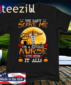 You Can't Scare Me I'm A Retired Nurse Halloween 2020 Shirt