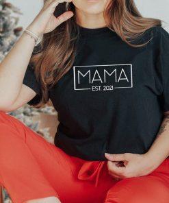 MAMA EST 2021, Mom shirt, Mom gift ,2021 Mom Shirt