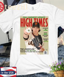 Lim Lincecum Fall Harvest Update High Times Posters Shirt