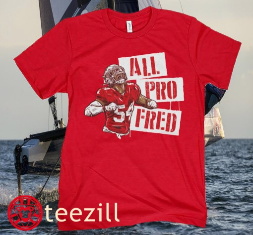 San Francisco 49ers Celebrate Fred All Pro Shirt
