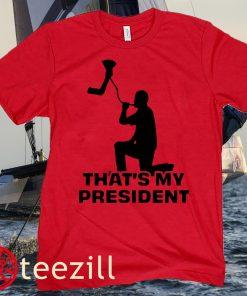 THAT'S MY PRESIDENT USA TEE SHIRT