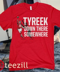 PATRICK MAHOMES TYREEK DOWN THERE SOMEWHERE T-SHIRT