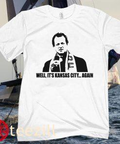 Well, It's Kansas City Again Hoodies T-Shirt