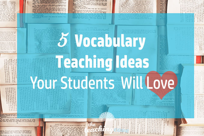 5 Ways To Teach ESL Vocabulary Your Students Will Love