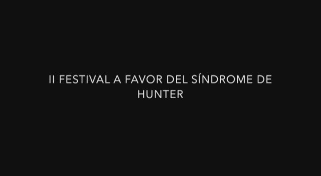 Festival Contra el Hunter - A beneficio de la investigación del síndrome de Hunter
