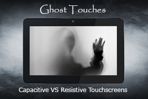 Spooky silhouette reaching through a tablet screen with the text Ghost Touches, Capacitive VS Resistive Touchscreens