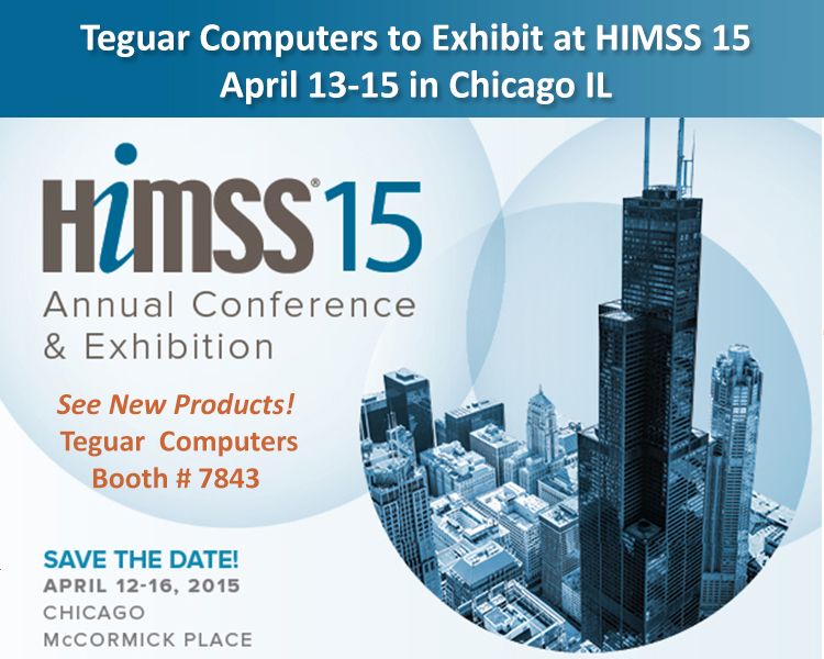 Teguar Computers to Exhibit at HIMSS 15, April 13-15 in Chicago IL
